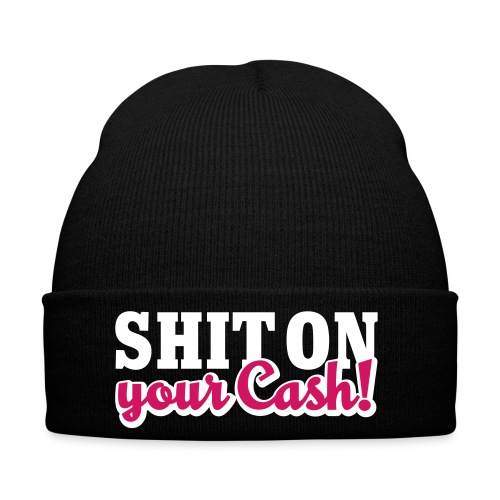 Shit On Your Cash Hat - Winter Hat
