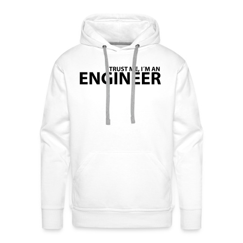 Trust me im an Engineer - Men's Premium Hoodie