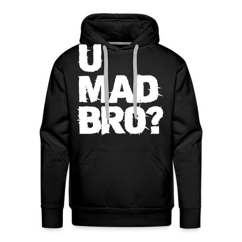 u mad bro - Mannen Premium hoodie
