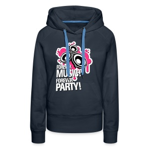 Forever Music! Forever Party! Musik, Party Hoodie - Frauen Premium Hoodie