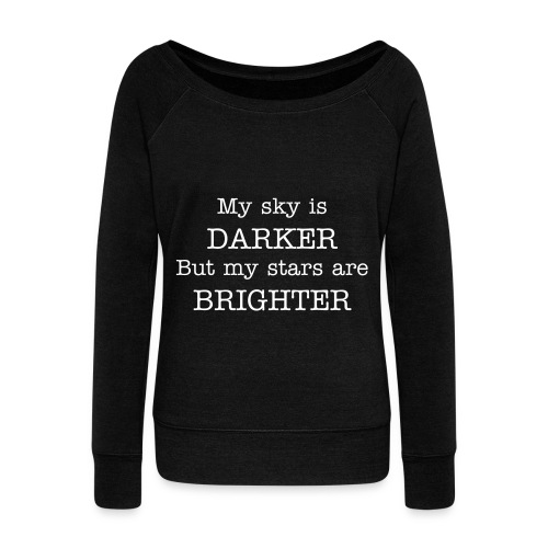 My Sky Is Darker But My Stars Are Brighter Sweater - Vrouwen trui met U-hals van Bella