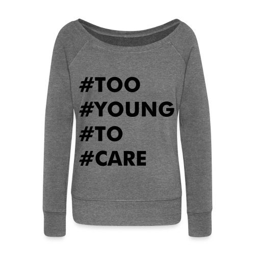 Too Young To Care Sweater - Vrouwen trui met U-hals van Bella