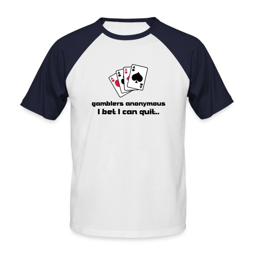 Gamblers anonymous. I bet I can quit - Men's Baseball T-Shirt