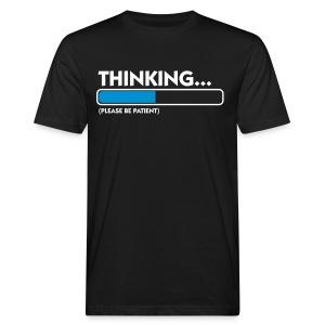 Thinking...Please Wait - Mannen Bio-T-shirt