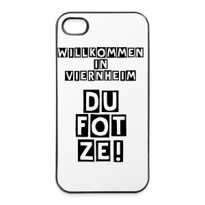Willkommen in Viernheim DU F*TZE! iPhone 4/4s Case - iPhone 4/4s Hard Case