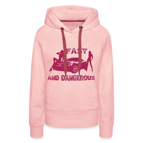 Sweat à capuche femme fast and dangerous - Sweat-shirt à capuche Premium pour femmes