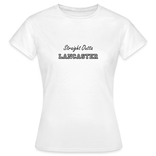 Straight Outta Lancaster White (Womens) - Women's T-Shirt