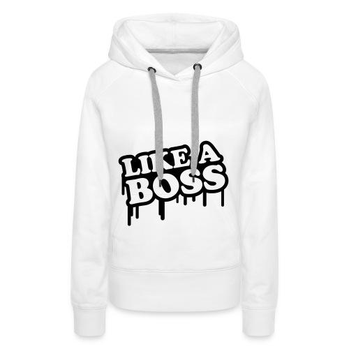 Like A Boss sweater - Vrouwen Premium hoodie