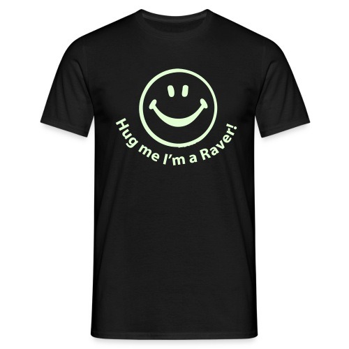 Hug me I'm a Raver (Glow in the dark print) - Men's T-Shirt