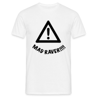 T-Shirts ~ Men's T-Shirt ~ Attention Mad Raver alert!