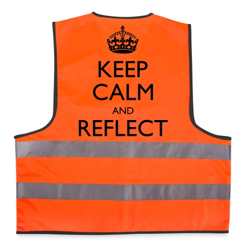 Unisex Keep Calm and Reflect Reflective Vest - Reflective Vest