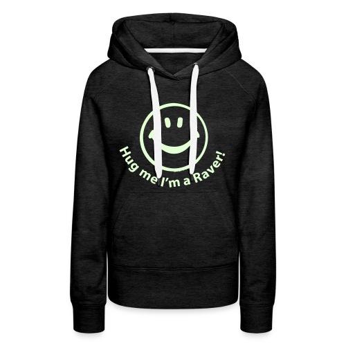 Hug me I'm a Raver! Smiley Face - Women's Premium Hoodie