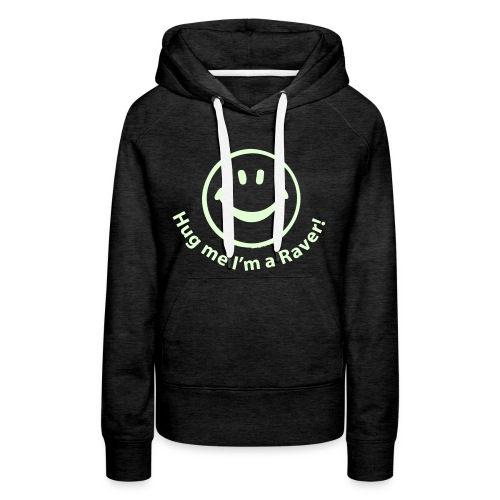 Hug me I'm a Raver! Smiley Face - Women's Premium Hoodie