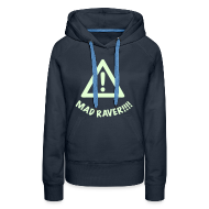 Hoodies & Sweatshirts ~ Women's Premium Hoodie ~ Attention. Mad Raver!! Glow in the Dark print