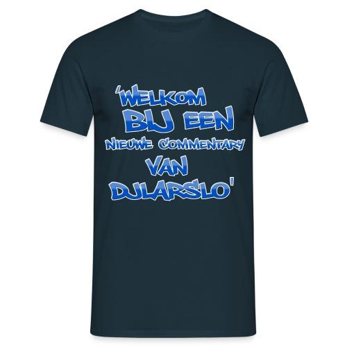 'Welkom bij een nieuwe commentary van DJLarslo' - Mannen T-shirt