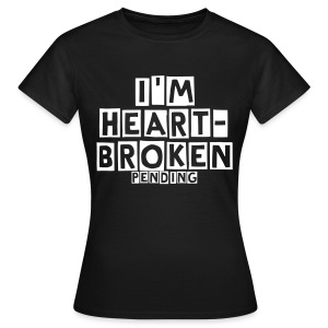 Heartbroken T-shirt - Women's T-Shirt
