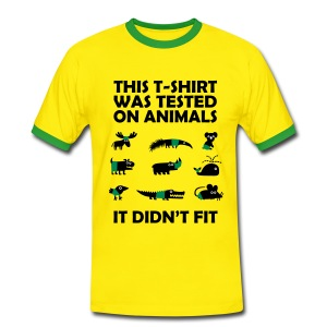 Tested on Animals - Didn't Fit Novelty T-Shirt - Men's Ringer Shirt