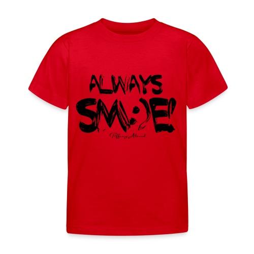 Always Sm:)e - Kids' T-Shirt