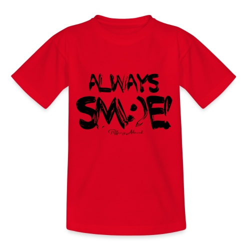 Always Sm:)e - Teenage T-Shirt