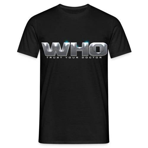 Trust your Doctor - Männer T-Shirt