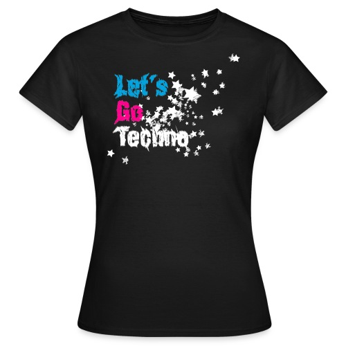 Let´s Go Techno Shirt - Frauen T-Shirt