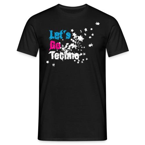 Let´s Go Techno Shirt - Männer T-Shirt