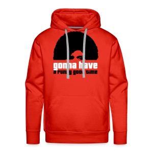 gonna have a funky good time - Men's Premium Hoodie