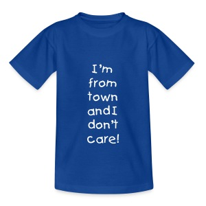 I'm from town and I don't care (Kids T-Shirt) - Kids' T-Shirt