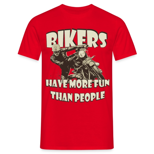 More fun than people biker t-shirt