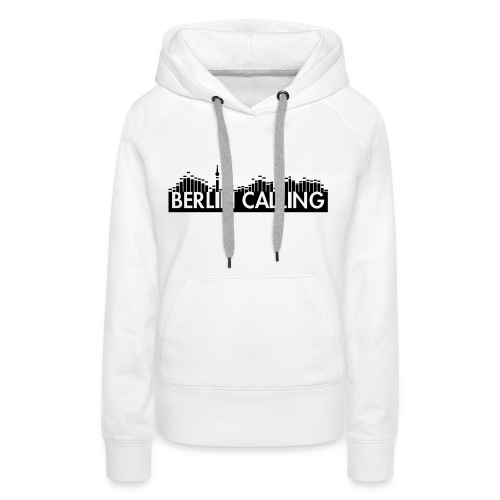 Berlin Calling Hoodie - Frauen Premium Hoodie