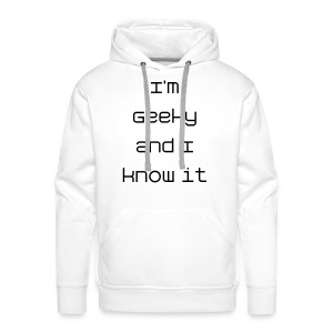 I'm geeky and I know it Men's Hoodie - Men's Premium Hoodie