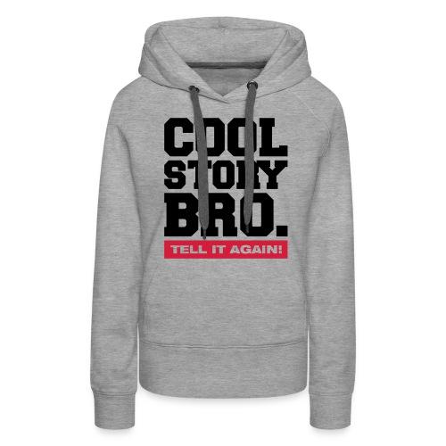 MeidenMode™ - Vrouwensweater met capuchon COOL STORY BRO - Vrouwen Premium hoodie