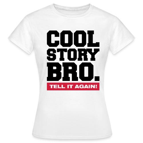MeidenMode™ - Vrouwen t-shirt COOL STORY BRO - Vrouwen T-shirt
