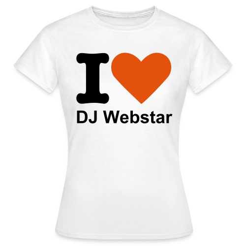 I Love DJ Webstar Fan T-shirt  - Frauen T-Shirt