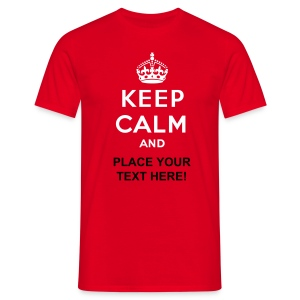 Keep calm and... (own text) - Men's T-Shirt