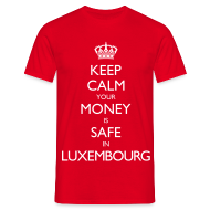 T-Shirts ~ Men's T-Shirt ~ Keep Calm (Your Money is Safe in Luxembourg)