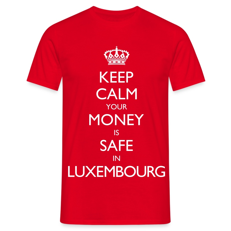 Keep Calm (Your Money is Safe in Luxembourg) - Men's T-Shirt