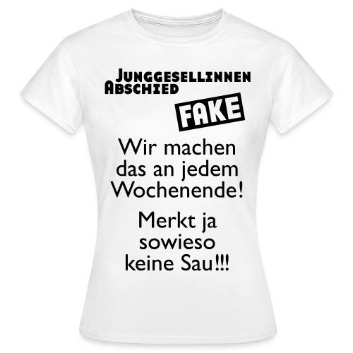 FAKE ! - Frauen T-Shirt
