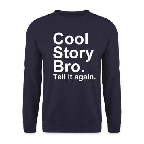 cool story bro - Mannen sweater