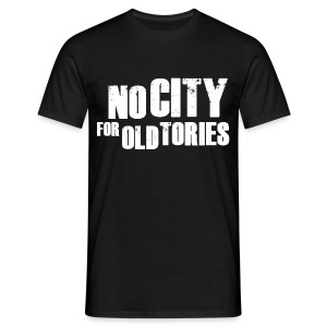 No City For Old Tories - Men's T-Shirt