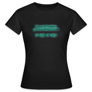 P*SS F*CK! (Girls) - Women's T-Shirt