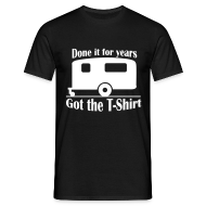 T-Shirts ~ Men's T-Shirt ~ Done it for years, got the T-Shirt