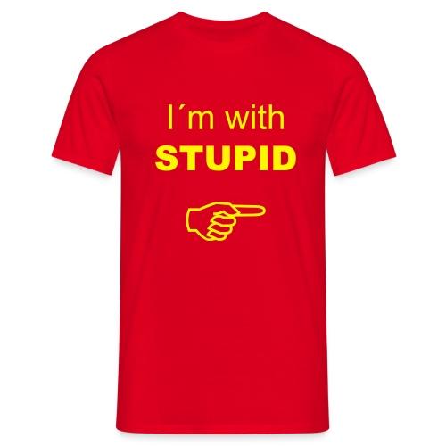 I`m with stupid - T-skjorte for menn