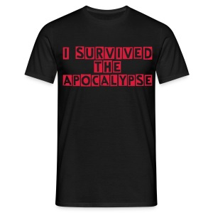 I survived the apocalypse ! - Men's T-Shirt