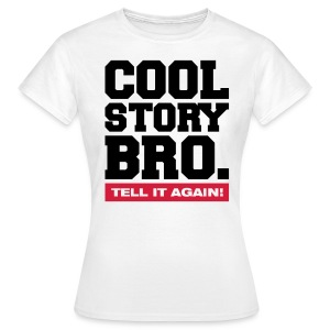 Cool Story Bro . Tell It Again . - Koszulka damska