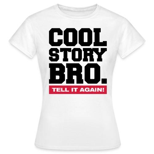 Cool Story Bro . Tell It Again . - Koszulka damska