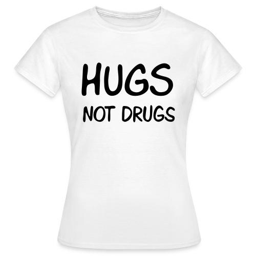 Hugs Not Drugs - Koszulka damska