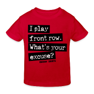 Shirts ~ Kids' Organic T-shirt ~ I Play Front Row. What's Your Excuse?