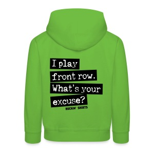 I Play Front Row. What's Your Excuse? - Kids' Premium Hoodie