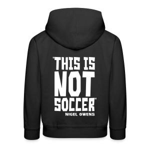 This Is Not Soccer - Kids' Premium Hoodie